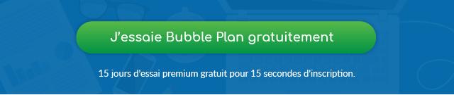 j'essaie Bubble Plan gratuitement