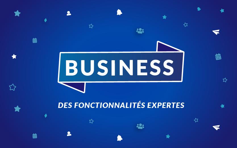offre business avec des fonctionnalités expertes
